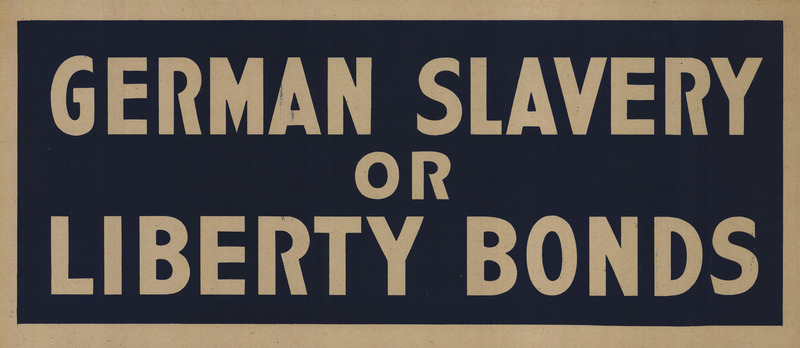 "Text-only landscape-shaped poster with light text on black background  The terms ""German Slavery"" and ""Liberty Bonds"" are large and equally sized and sit respectively above and below the centered single word ""or."""