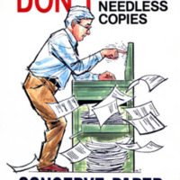 "A drawing of a man making photocopies warning ""Don't make needless copies, conserve paper"""